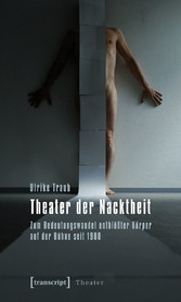 Theater der Nacktheit - Zum Bedeutungswandel en...