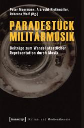 Paradestück Militärmusik - Beiträge zum Wandel ...