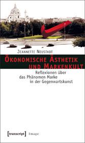 Ökonomische Ästhetik und Markenkult - Reflexion...