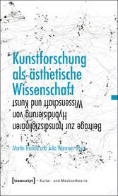 Kunstforschung als ästhetische Wissenschaft - B...