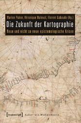 Die Zukunft der Kartographie - Neue und nicht s...