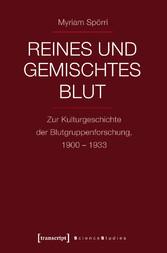 Reines und gemischtes Blut - Zur Kulturgeschich...