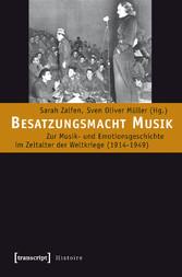Besatzungsmacht Musik - Zur Musik- und Emotions...