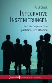 Integrative Inszenierungen - Zur Szenografie vo...