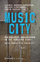 Music City - Musikalische Annäherungen an die »...