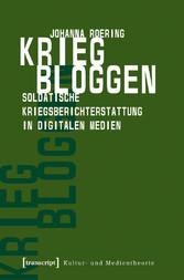 Krieg bloggen - Soldatische Kriegsberichterstat...