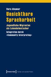 Unsichtbare Spracharbeit - Jugendliche Migrante...