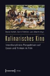 Kulinarisches Kino - Interdisziplinäre Perspekt...