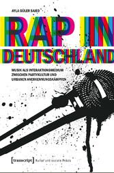 Rap in Deutschland - Musik als Interaktionsmedi...