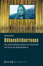 Bühnenbildnerinnen - Eine Geschlechterperspekti...