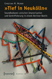 »Tief in Neukölln« - Soundkulturen zwischen Imp...