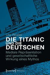 Die Titanic und die Deutschen - Mediale Repräse...