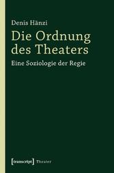 Die Ordnung des Theaters - Eine Soziologie der ...