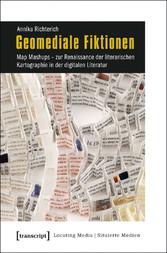 Geomediale Fiktionen - Map Mashups - zur Renais...