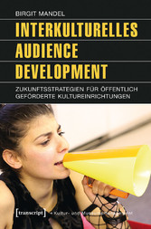 Interkulturelles Audience Development - Zukunft...