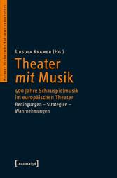 Theater mit Musik - 400 Jahre Schauspielmusik i...