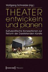 Theater entwickeln und planen - Kulturpolitisch...
