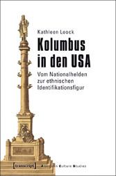 Kolumbus in den USA - Vom Nationalhelden zur et...