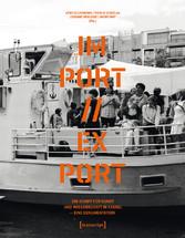 MS IM-PORT//EX-PORT - Ein Schiff für Kunst und ...