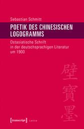 Poetik des chinesischen Logogramms - Ostasiatis...