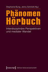 Phänomen Hörbuch - Interdisziplinäre Perspektiv...