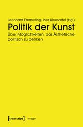 Politik der Kunst - Über Möglichkeiten, das Äst...