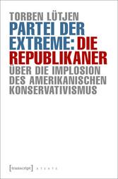 Partei der Extreme: Die Republikaner - Über die...
