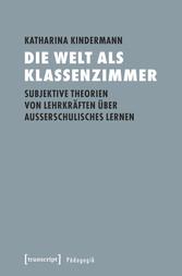 Die Welt als Klassenzimmer - Subjektive Theorie...