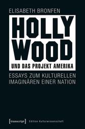 Hollywood und das Projekt Amerika - Essays zum ...