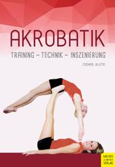 Akrobatik - Training - Technik - Inszenierung
