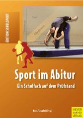 Sport im Abitur - Ein Schulfach auf dem Prüfstand