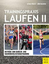 Trainingspraxis Laufen II - Beiträge zum Schüle...