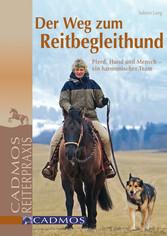 Der Weg zum Reitbegleithund - Pferd, Hund und M...