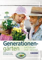 Generationengärten - Naturnah und gesund
