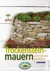 Trockensteinmauern - für naturnahe Gärten