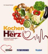 Kochen für´s Herz - Genussvoll vorbeugen - natü...