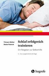 Schlaf erfolgreich trainieren - Ein Ratgeber zu...