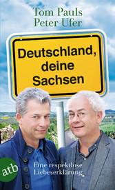 Deutschland, deine Sachsen - Eine respektlose L...