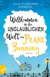Willkommen in der unglaublichen Welt von Frank ...