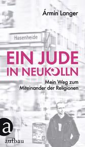 Ein Jude in Neukölln - Mein Weg zum Miteinander...
