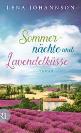 Sommernächte und Lavendelküsse - Roman