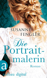 Die Portraitmalerin - Roman