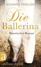 Die Ballerina - Historischer Roman