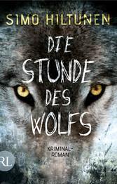 Die Stunde des Wolfs - Kriminalroman