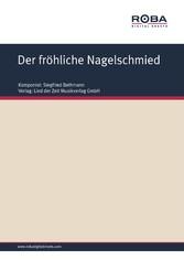 Der fröhliche Nagelschmied - Harzer Rheinländer