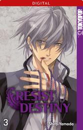 Resist Destiny 03