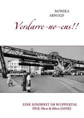 Verdarre-no-ens!!! - Eine Kindheit im Wuppertal...