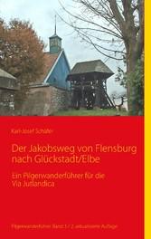 Der Jakobsweg von Flensburg nach Glückstadt/Elb...