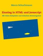 Einstieg in HTML und Javascript - Mit vielen Be...
