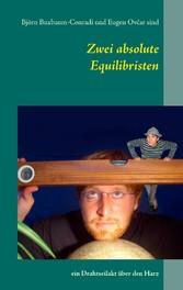 Zwei absolute Equilibristen - ein Drahtseilakt ...